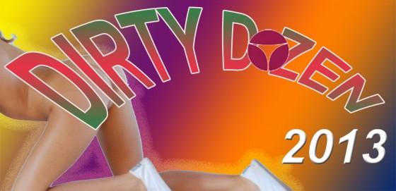The Dirty Dozen of 2013